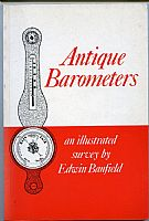Antique Barometers, an illustrated survey by Edwin Banfield. Baros Books 1996. 119 pp illustrate in