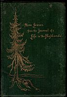 More leaves from the journal of a life in the Highlands from 1862 to 1882. Londra 1884. 404 pp con